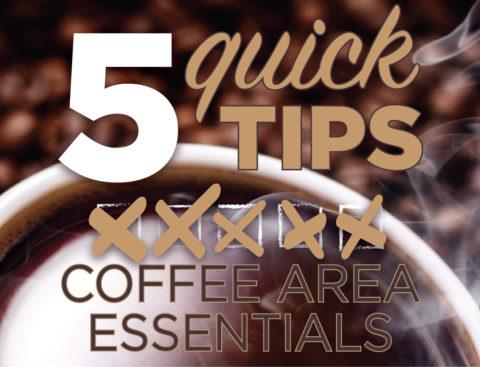 5 Quick Tips: Coffee Service Area Essentials